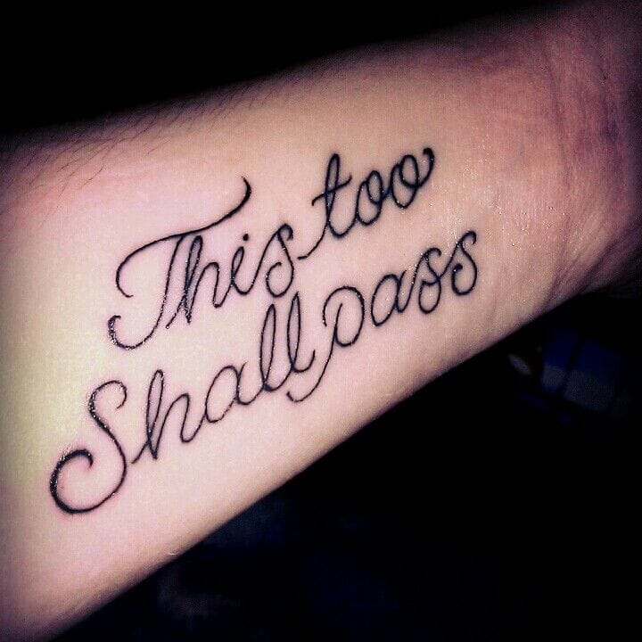 This too shall pass, lettering tattoo
