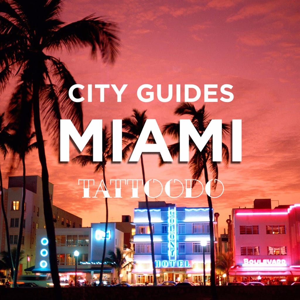 Tattoodo City Guides: Miami Beach, Florida, USA