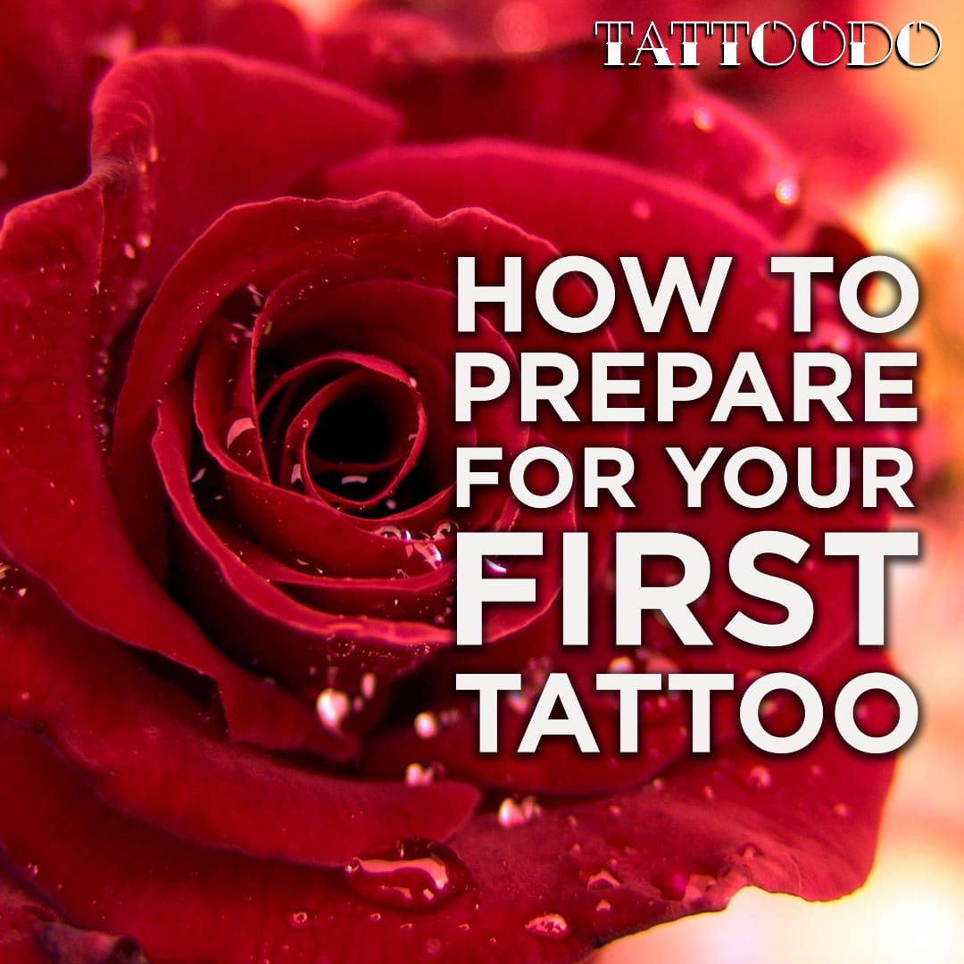 How To Prepare For Your First Tattoo