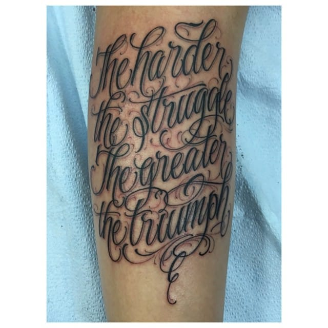 """The Harder The Struggle The Greater The Triumph"""
