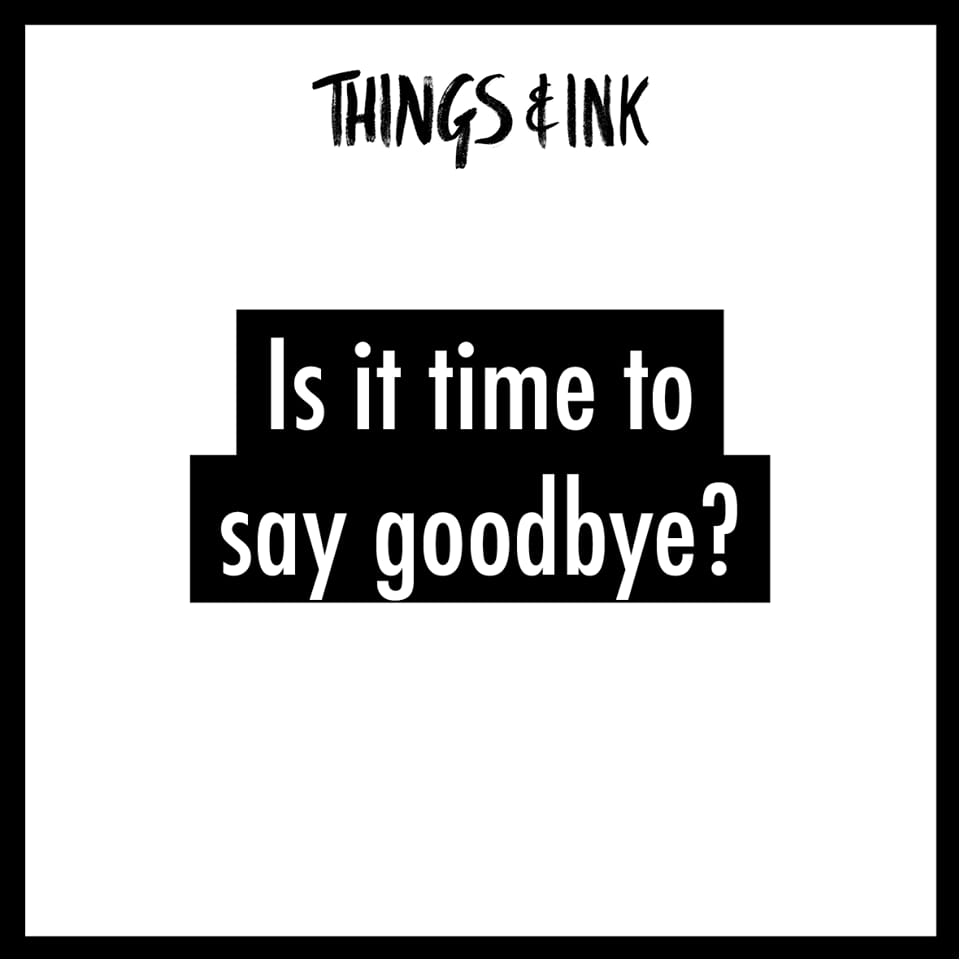 Is It Time To Say Goodbye To Things&Ink?