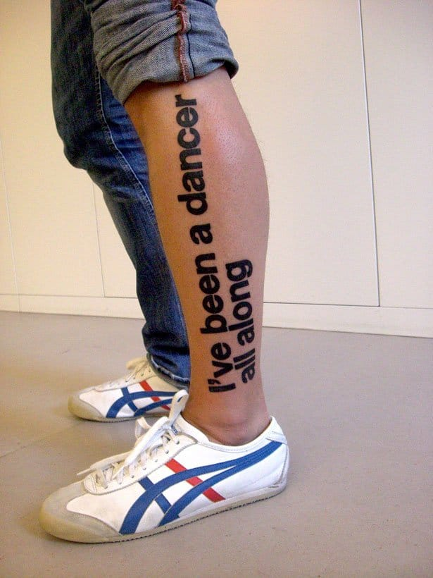 Dancing quotes are also great for dancer tattoos. Do you know who is the tattooist?