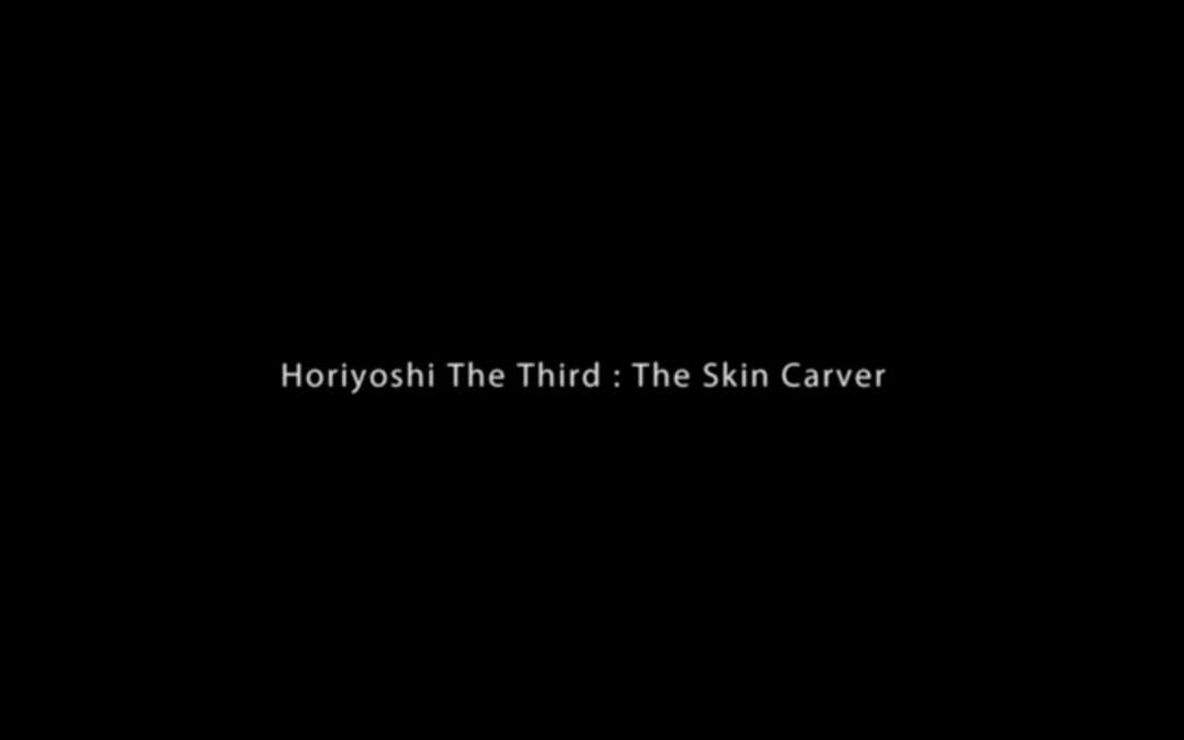 Horiyoshi The Third: The Skin Carver
